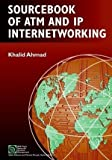 img - for Sourcebook of ATM and IP Internetworking (IEEE Press Series on Networks and Services Management) by Khalid Ahmad (2001-12-03) book / textbook / text book