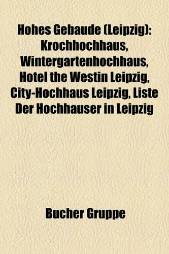 hohes-gebude-leipzig-krochhochhaus-wintergartenhochhaus-hotel-the-westin-leipzig-city-hochhaus-leipz