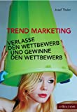 img - for TREND MARKETING. Verlasse den Wettbewerb und gewinne den Wettbewerb (German Edition) book / textbook / text book