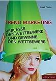 img - for TREND MARKETING. Verlasse den Wettbewerb und gewinne den Wettbewerb (German Edition) book / textbook / text book