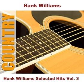 Hank Williams Selected Hits Vol. 3