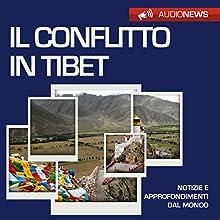 Il conflitto in Tibet (Audionews) Audiobook by Andrea Lattanzi Barcelò Narrated by Maurizio Cardillo