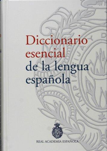 Diccionario esencial de la lengua espanola de la Real Academia Espanola (Spanish Edition)