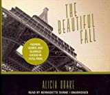 The Beautiful Fall: Fashion, Genius, and Glorious Excess in 1970s Paris The Beautiful Fall
