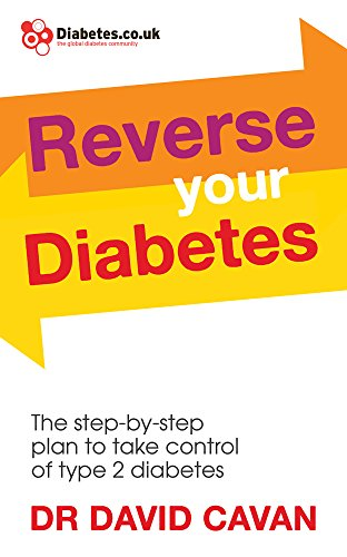 Reverse Your Diabetes: The Step-by-Step Plan to Take Control of Type 2 Diabetes