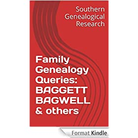 Family Genealogy Queries: BAGGETT BAGWELL & others (Southern Genealogical Research) (English Edition)