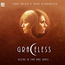 Graceless, Series 1 (       UNABRIDGED) by Simon Guerrier Narrated by Laura Doddington, Ciara Janson, David Warner, Patricia Brake, Fraser James, Michael Keating, Colin Spaull