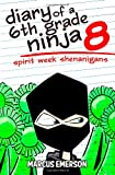 Diary of a 6th Grade Ninja 8: Spirit Week Shenanigans