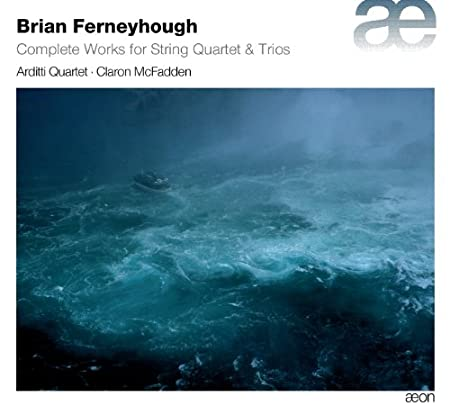 "Ferneyhough ""Complete works for String Quartet & Trio"" chez Aeon 51eJQI08u%2BL._SX450_"