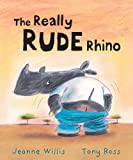 Jeanne Willis The Really Rude Rhino