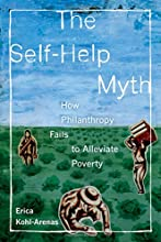 The Self-Help Myth How Philanthropy Fails to Alleviate Poverty POVERTY INTERRUPTED