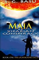 Maia and the Xifarian Conspiracy (The Lightbound Saga) (Volume 1)