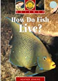 How Do Fish Live? (Sunshine Books)