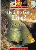 How Do Fish Live? (Sunshine Books)