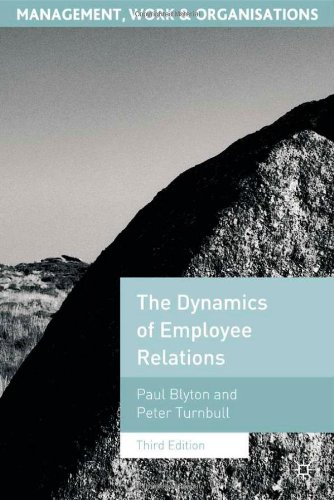 Dynamics Of Employee Relations (Management, Work And Organisations)