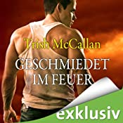 Geschmiedet im Feuer (Red-Hot-SEALs 1) | Trish McCallan