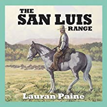 The San Luis Range (       UNABRIDGED) by Lauran Paine Narrated by Jeff Harding