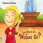 Where Do Wishes Go? | Symone LaDeane