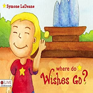 Where Do Wishes Go? Audiobook