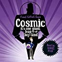 Cosmic Audiobook by Frank Cottrell Boyce Narrated by Daniel Ryan