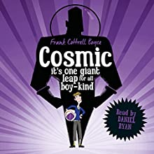 Cosmic (       UNABRIDGED) by Frank Cottrell Boyce Narrated by Daniel Ryan
