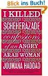 I Killed Scheherazade: Confessions of...