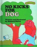 img - for No Kicks for Dog (Sweet Pickles Series) book / textbook / text book