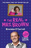 Brian Beacom The Real Mrs. Brown: The Authorised Biography of Brendan O'Carroll