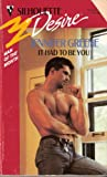 It Had To Be You (Silhouette Desire) (0373057563) by Jennifer Greene
