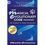 Your Magical Evolutionary Code Unleashed: The Science of Inner Resonanceby Maureen Edwardson