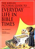 Kregel Pictorial Guide to Everyday Life in Bible Times