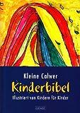 Kleine Calwer Kinderbibel: Illustriert von Kindern für Kinder