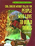 Cool Careers Without College for People Who Love to Build Things