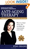 Anti-Aging Therapy: How to Clear Away the Wrinkles and Rejuvenate Your Face