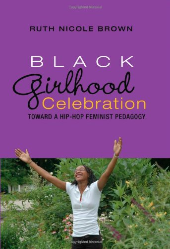 Black Girlhood Celebration: Toward a Hip-Hop Feminist...