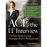 Ace the IT Interview (Ace the It Job Interview) by Paula Moreira  (Dec 11, 2007)