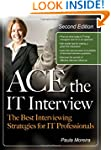Ace the IT Interview (Ace the It Job...