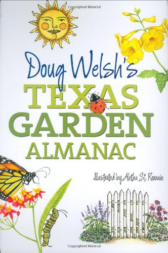 Doug Welsh's Texas Garden Almanac (Month-by-Month Guide)