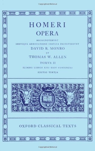 Iliad, Books 13-24 (Oxford Classical Texts: Homeri Opera,...