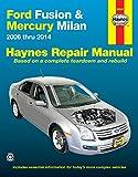 Editors of Haynes Manuals Ford Fusion & Mercury Milan Automotive Repair Manual: 2006-14 (Haynes Automotive Repair Manuals)