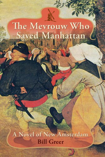 The Mevrouw Who Saved Manhattan: A Novel of New Amsterdam Amsterdam Island