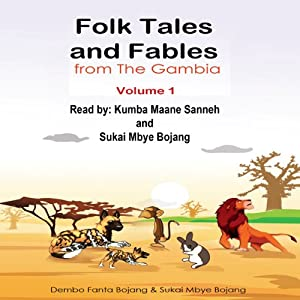 Folk Tales and Fables from the Gambia: Volume 1 | [Dembo Fanta Bojang, Sukai Mbye Bojang, Cherno O. Barry]
