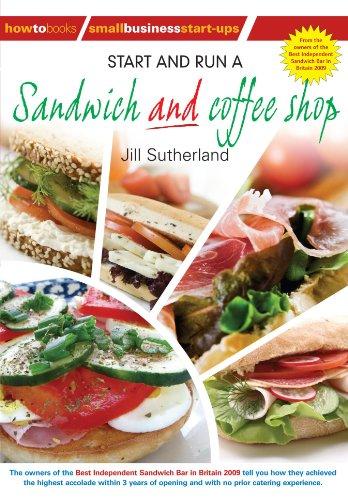 Start & Run a Sandwich & Coffee Shop (Small Business Start Ups)
