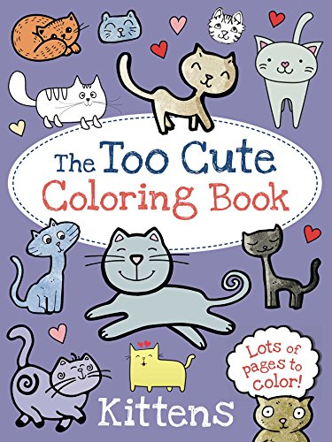 The Too Cute Coloring Book: Kittens PDF