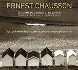 Chausson - Le poème de lamour et la mer Quatuor Manfred