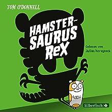 Hamstersaurus Rex Hörbuch von Tom O' Donnell Gesprochen von: Julian Horeyseck