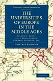 img - for The Universities of Europe in the Middle Ages: Volume 2, Part 1, Italy, Spain, France, Germany, Scotland, etc. (Cambridge Library Collection - Medieval History) book / textbook / text book