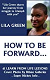How To Be Forward And Learn From Life Lessons (Be Forward With Self Help)