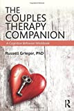 img - for The Couples Therapy Companion: A Cognitive Behavior Workbook by Russell Grieger (2015-05-11) book / textbook / text book
