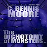 The Dichotomy of Monsters | C. Dennis Moore